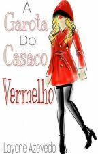A Garota do Casaco Vermelho by LayaneAzevdo
