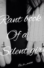 Rant book of a silent girl  by jb_malek