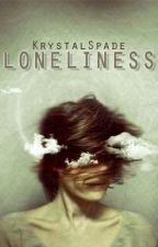 LONELINESS by KrystalSpade