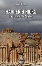 Harper & Hicks - 2 : Les larmes de Zénobie by yphirendi
