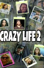 CRAZY LIFE 2 by ObsessedwithTivi