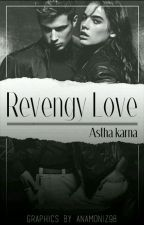 Revengy love-Completed✓ by AsthaKarna