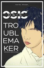 OSIS Troublemaker by Aldtriputri3
