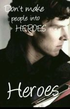 Heroes | Sherlock by hatterandhisteashop