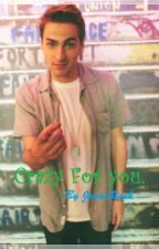❤ Crazy For You. ❤(A Kendall Schmidt story.) *complete* by _Penguin_Girl_