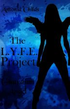 The L.Y.F.E. Project: Guardian Angel by LYFE_Industries