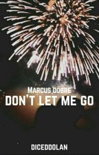 Don't Let Me Go - Marcus Dobre (Finished)  by Diceddolan