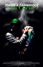 « Joker a cambriolé son cœur » & « Simba a troué son cœur » by Alqamaar