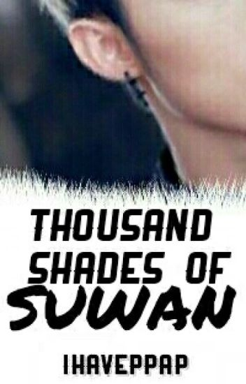 Thousand Shades of Suwan (COMPLETED✔)