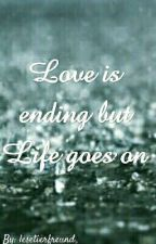 Love is ending but Life goes on by jasi_bau