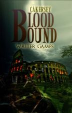 Writer Games: Bloodbound by CAKersey