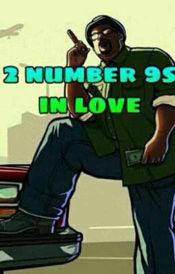 2 Number 9s In Love (Big Smoke x Reader fanfic) - Snapback_Fonzii ...