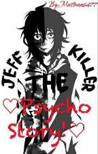 ☆Jeff the Killer☆♡Psycho Story!♡ by Martinaa6477