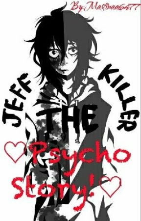 ☆Jeff the Killer☆♡Psycho Story!♡ by Martinaa6477