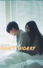 Don't Worry • Byun BaekHyun. [CORRECTION] by Emojimiin