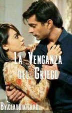 La Venganza del Griego  by claudiaterad
