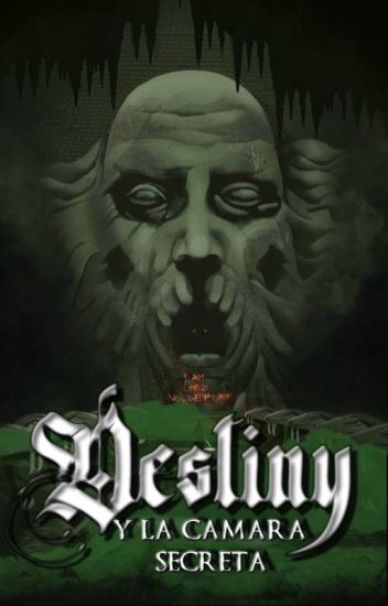 Destiny y la Camara Secreta [DEH #2]