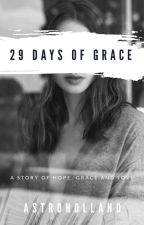 29 Days Of Grace (Out Now!) by crazy4books_Jahnvi
