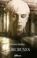 Horcruxes    Draco Malfoy by feltonxs