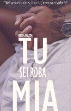 TU SEI ROBA MIA.   by mypagestory