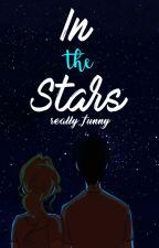 In the stars ✔ by Maya_Dee