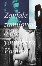 Zoufale zamilovaná do youtubera Vadima by AnetaVyskoilov