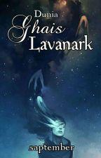 DUNIA GHAIS LAVANARK by saptember