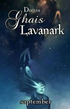 DUNIA GHAIS LAVANARK (ON HOLD) by saptember