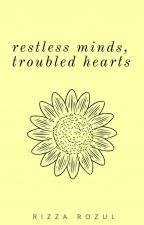 Restless Minds, Troubled Hearts by pillowheart