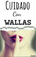 Cuidado con Wallas. [CCW] by Kimitra
