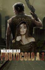 The Walking Dead: Protocolo A.Z by oceanlilies