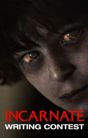 Incarnate Writing Contest by IncarnateMovie
