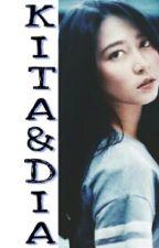 Kita dan Dia [END] by Hitamputih48