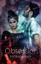 Obsession [Z.M.] ✔  by Kwiaaatuszekk