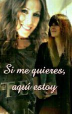 Si me quieres, aquí estoy // {PAUSADA TEMPORALMENTE} by aniita_0317