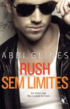 Rush Sem Limites - Abbi Glines (Rosemary Beach #4) by Heatherine
