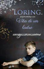 Loring. Vita di un ladro by unragazzosenzanome