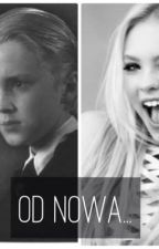 Od nowa...|Draco Malfoy by reven_moon17