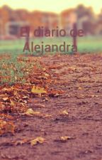 El diario de Alejandra  by DeyaSanoja21