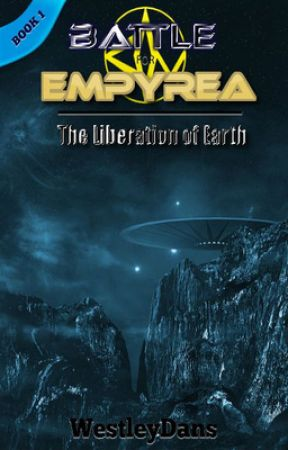 Battle for Empyrea - Book 1: The Liberation of Earth by WestleyDans