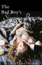 The Bad Boy's Sleeping Beauty  by Trisha_Mahone