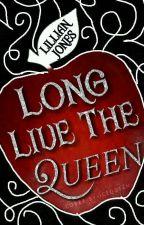 Long Live The Queen|| Short Dark Retelling. by Lillian_Jones