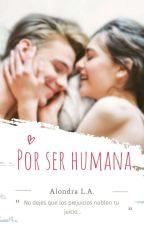 Por ser humana © by ALONDRA_LA