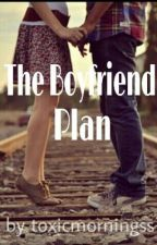 The Boyfriend Plan by toxicmorningss