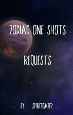 Zodiac One Shots ~ REQUESTS OPEN by SpiritGazer