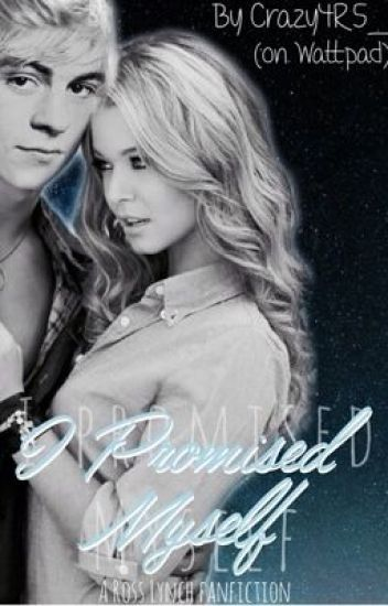 I Promised Myself (Ross Lynch Fan Fiction)