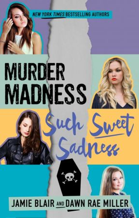 Murder Madness Such Sweet Sadness (KKLHS #2) by dawnraemiller