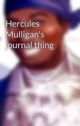 Hercules Mulligan's journal thing by -Hercules-Mulligan_