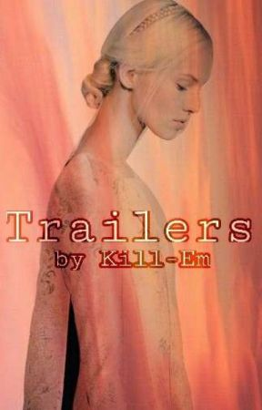 #KillTrailersForWattpad (Pauza) by Kill-Em