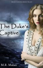 NaNoWriMo 2016: The Duke's Captive by LibMikie101